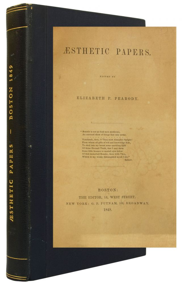 Aesthetic Papers. with, Nathaniel Hawthorne Henry D. Thoreau, Ralph W. Emerson, Elizabeth Peabody.