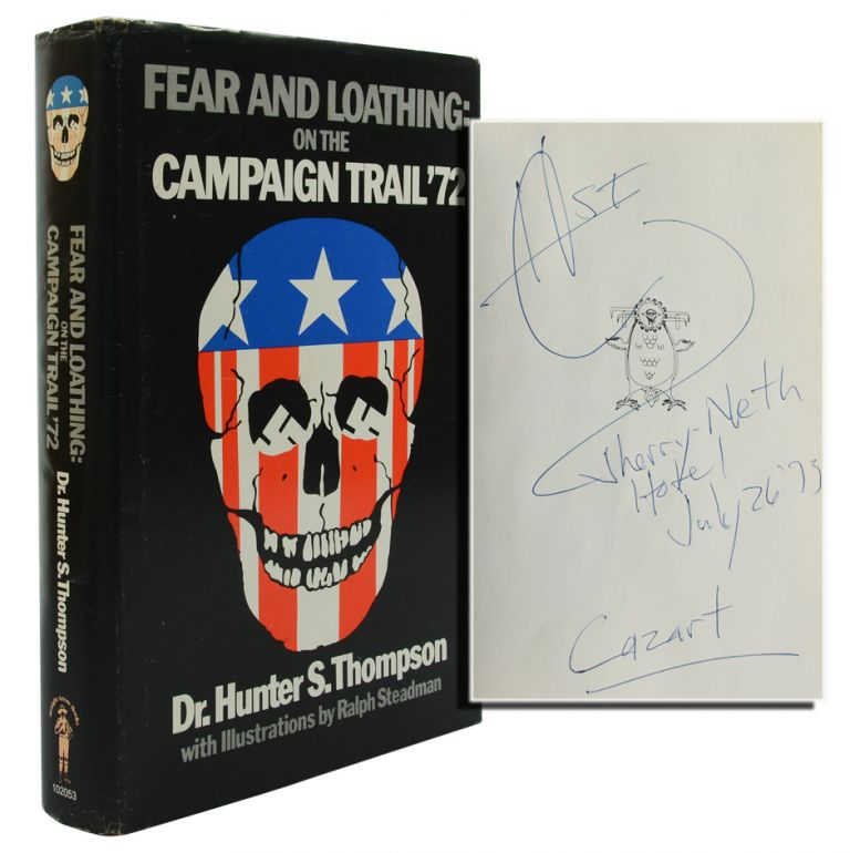 FEAR AND LOATHING ON THE CAMPAIGN TRAIL (Inscribed First Edition). Hunter S. Thompson.