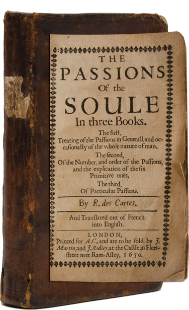 The Passions of the Soule in three books. Descartes, R. des Cartes, 1596 - 1650.