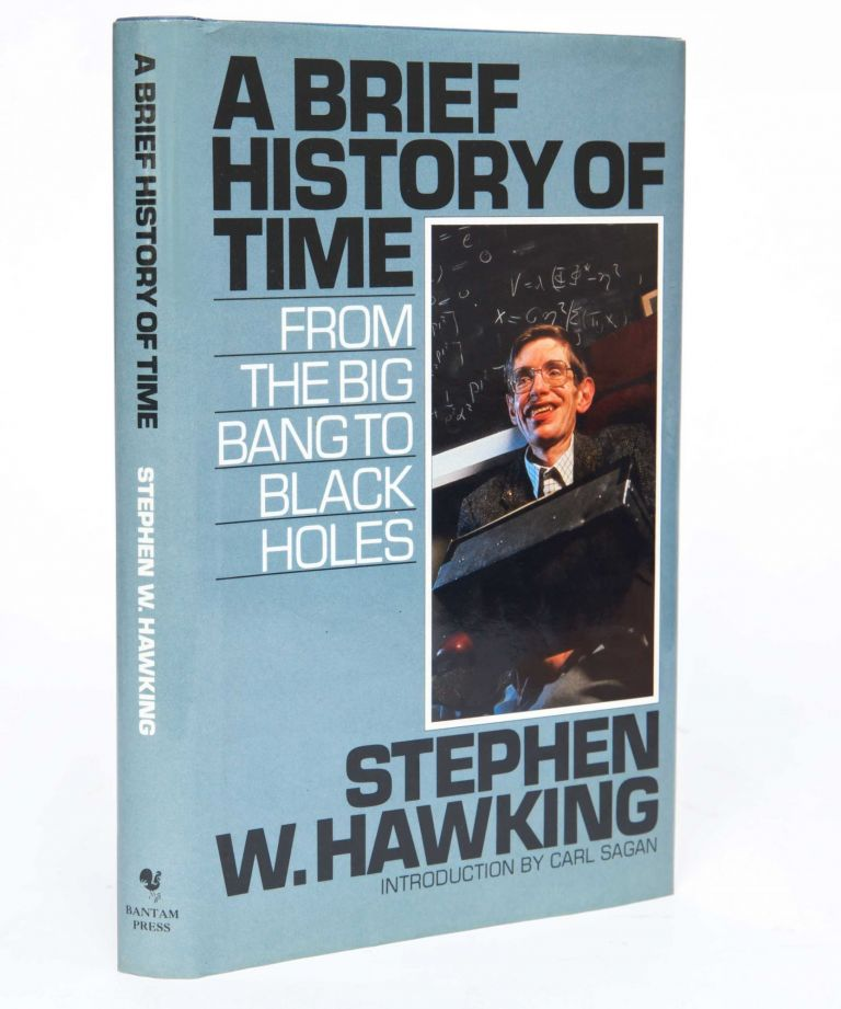 A Brief History of Time: From the Big Bang to Black Holes. Stephen W. Hawking.