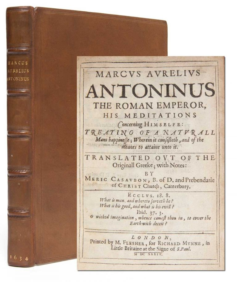 Marcus Aurelius Antoninus the Roman emperor, his meditations concerning himselfe: treating of a naturall mans happinesse; wherein it consisteth, and of the meanes to attaine unto it.