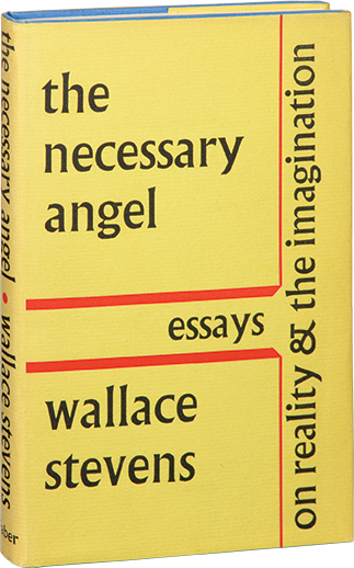 The Necessary Angel: Essays on Reality and the Imagination. Wallace Stevens.