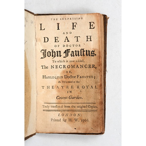 The Surprising Life and Death of Doctor John Faustus. To which is now added, The Necromancer, or, Harlequin Doctor Faustus; As Performed at the Theatre Royal in Covent-Garden. Truly translated from the original Copies. Anonymous.