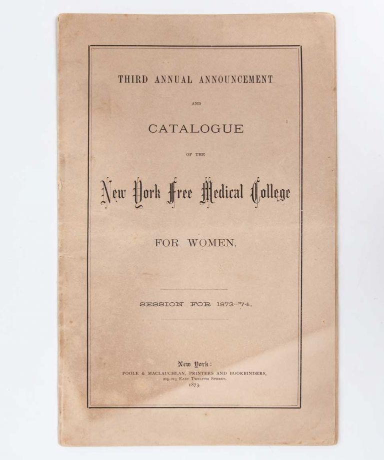 Third Annual Announcement and Catalogue of the New York Free Medical College for Women. Session for 1873-'74