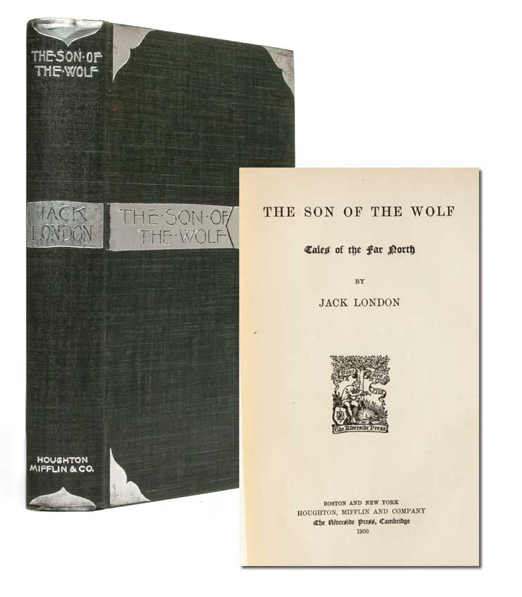 The Son of the Wolf: Tales of the Far North. Jack London.