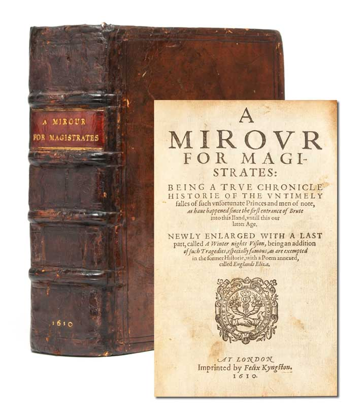 A Mirour for Magistrates: Being a True Chronicle or Historie of the Untimely falles of such...