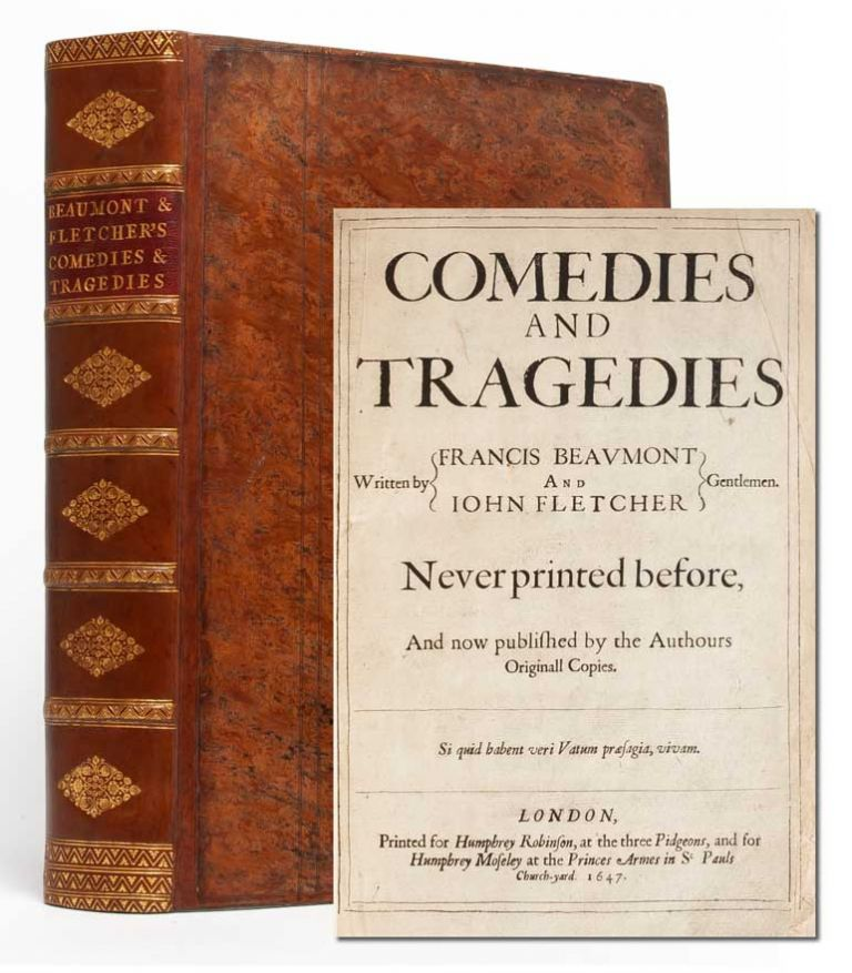 Comedies and Tragedies Written by Francis Beaumont and John Fletcher Gentlemen. Never Before Printed. Francis Beaumont, John Fletcher.