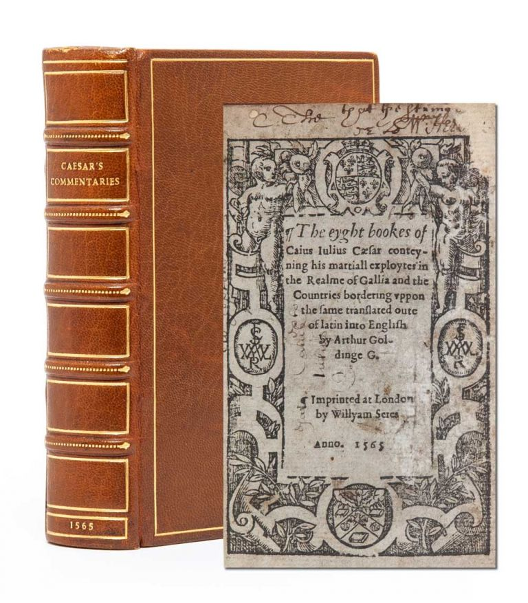 The Eyght Bookes of Caius Iulius Caesar...translated out of latin into English by Arthur Goldinge G. Caius Julius Caesar, trans. Arthur Golding.