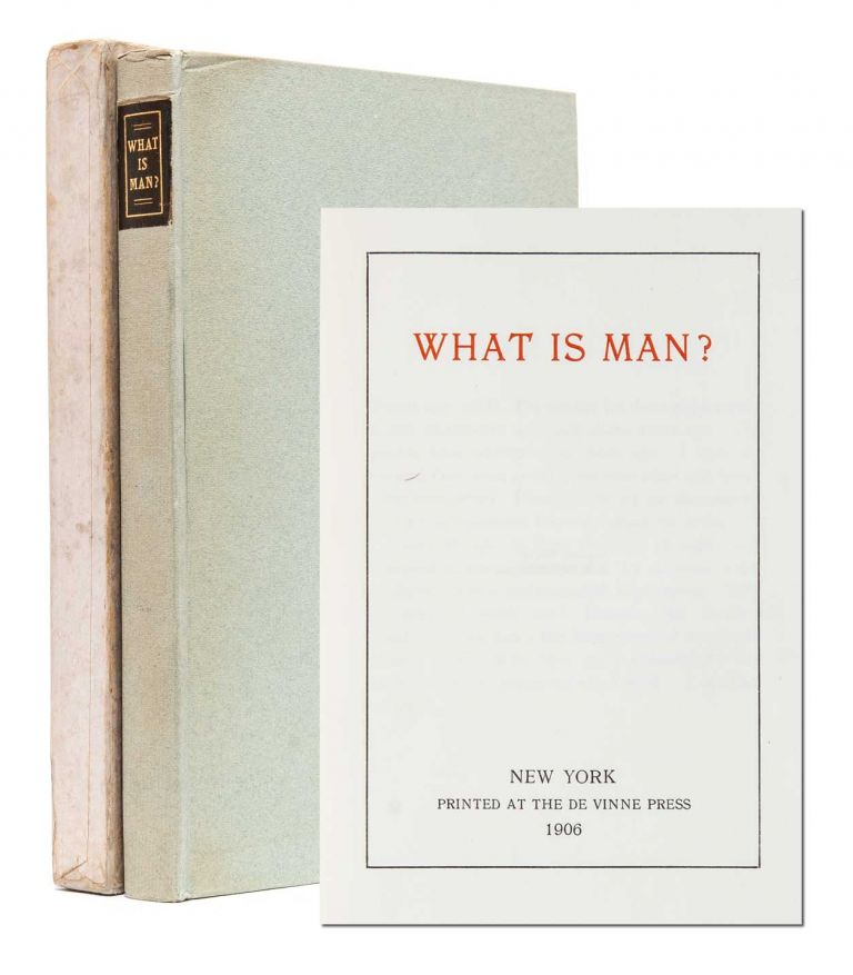 What is Man? Mark Twain.