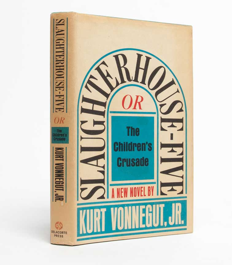 Slaughterhouse Five. Or The Children's Crusade