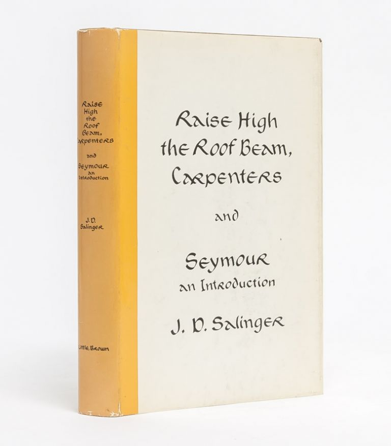 Raise High the Roof Beam, Carpenters and Seymour an Introduction. J. D. Salinger.