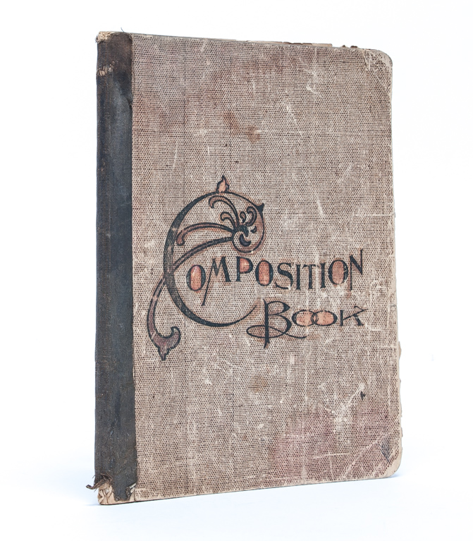 Composition Copy Book of a Young Girl, including poetry from suffragist Frances Willard and from Oliver Windell Holmes. Girls' Education, Hattie Plegge, Commonplace Book.