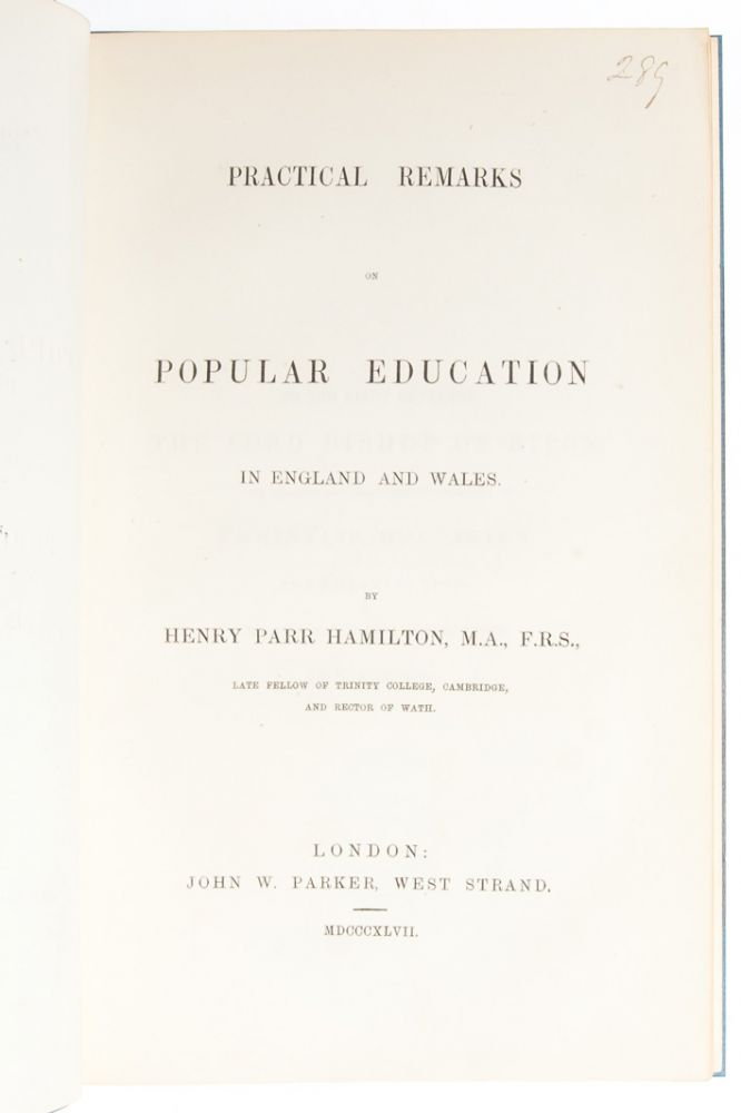 Practical Remarks on Popular Education in England and Wales. Henry Parr Hamilton.
