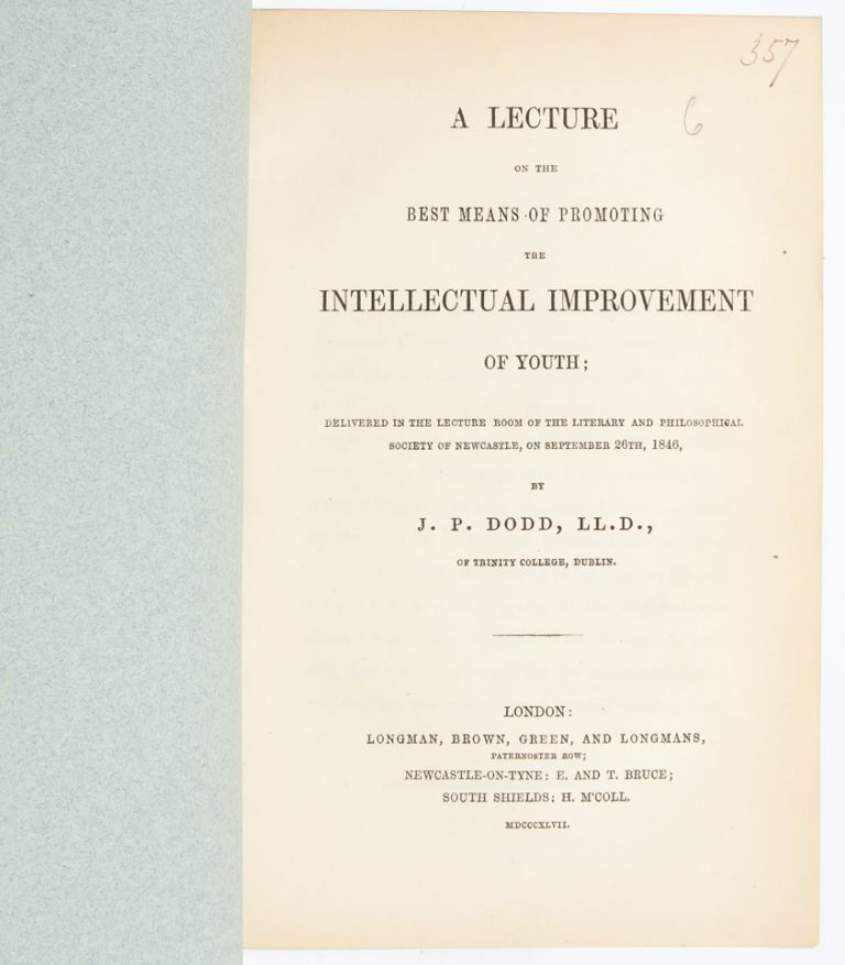A Lecture on the Best Means of Promoting the Intellectual Improvement of Youth. J. P. Dodd.