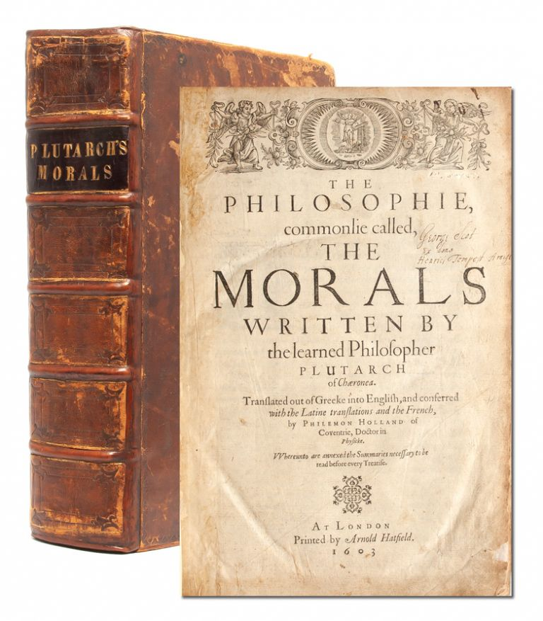 The Philosophie, commonlie called, The Morals. Plutarch, Philemon Holland.