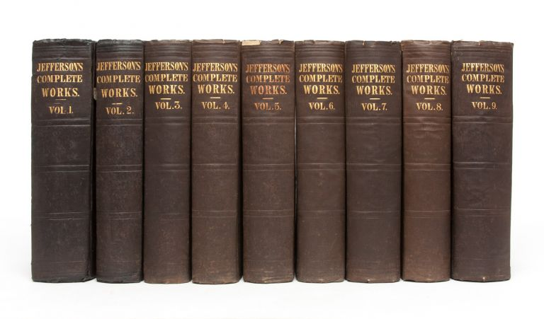 The Writings of Thomas Jefferson: Being his Autobiography, Correspondence, Reports, Messages,...