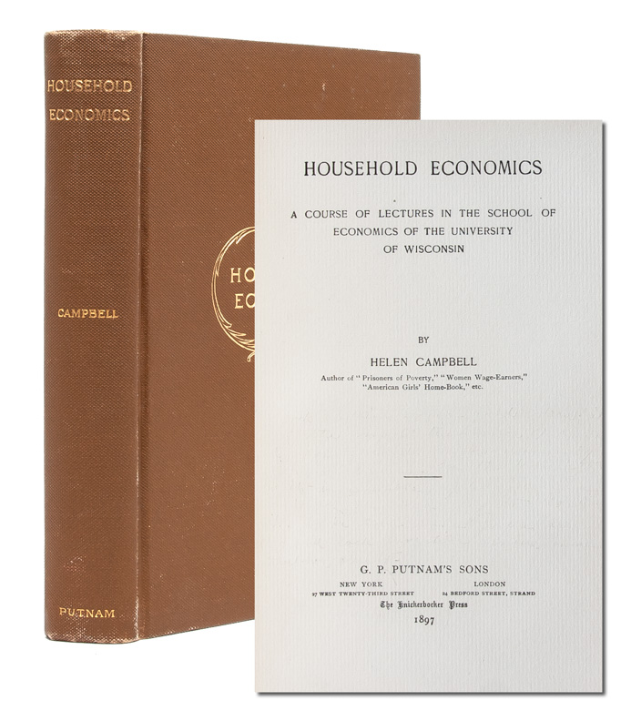 Household Economics: A Course of Lectures in the School of Economics at the University of Wisconsin. Helen Campbell.