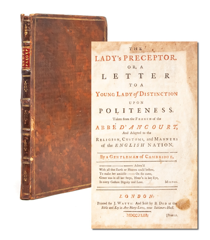 The Lady's Preceptor, Or a Letter to a Young Lady of Distinction upon Politeness. Abbé D'Ancourt, a Gentleman of Cambridge.