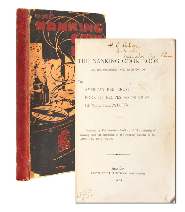 The Nanking Cook Book. Women's Auxiliary of the University of Nanking.
