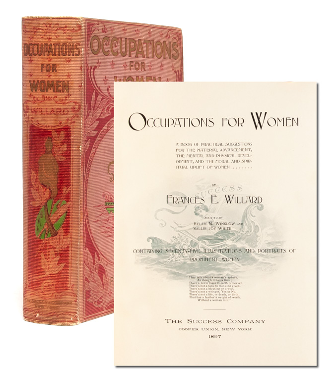 Occupations for Women: A Book of Practical Suggestions for the Material Advancement, the Mental and Physical Development, and the Moral and Spiritual Uplift of Women. Frances E. Willard.