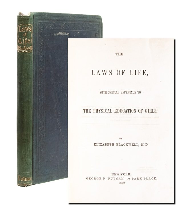The Laws of Life, with special reference to the Physical Education of Girls. Dr. Elizabeth Blackwell.