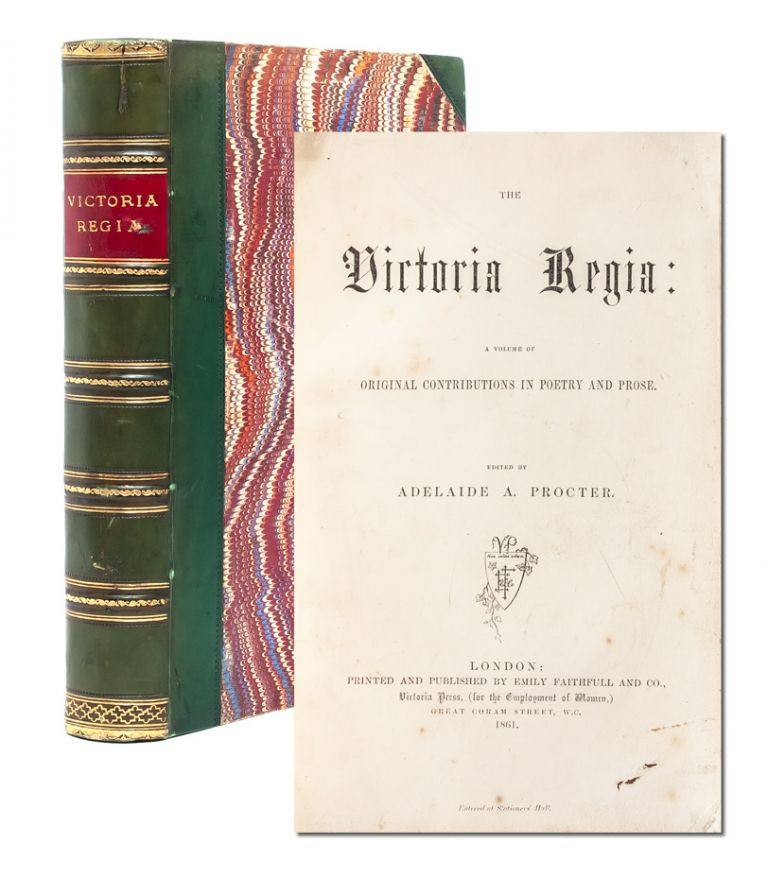 Victoria Regia. A volume of original contributions in poetry and prose. Adelaide Procter.