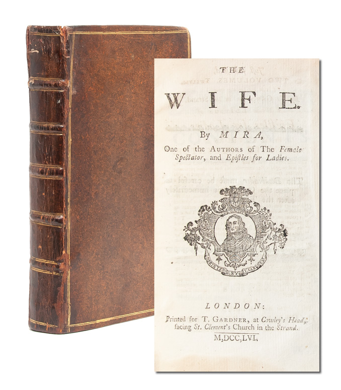 The Wife. By Mira, one of the authors of The Female Spectator and Epistles for Ladies. Eliza Haywood.