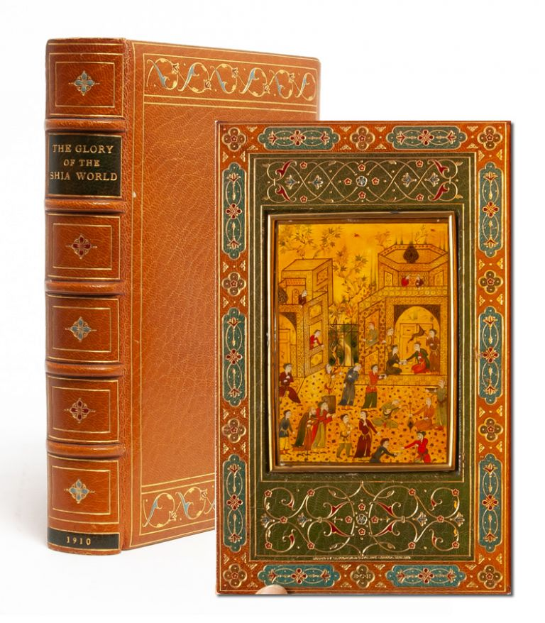 The Glory of the Shia World [Cosway style binding]. Major P. M. Sykes.