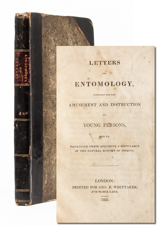 Letters on Entomology, Intended for the Amusement and Instruction of Young Persons. Priscilla Wakefield.