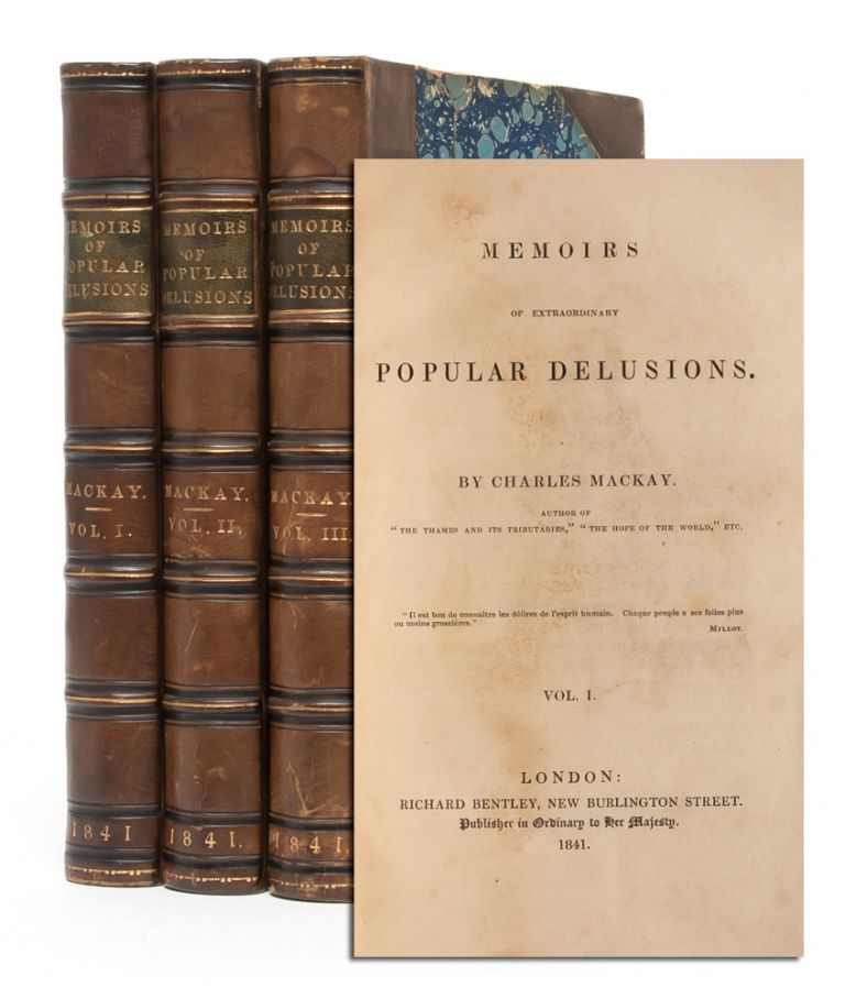 Memoirs of Extraordinary Popular Delusions (in 3 vols). Charles Mackay.