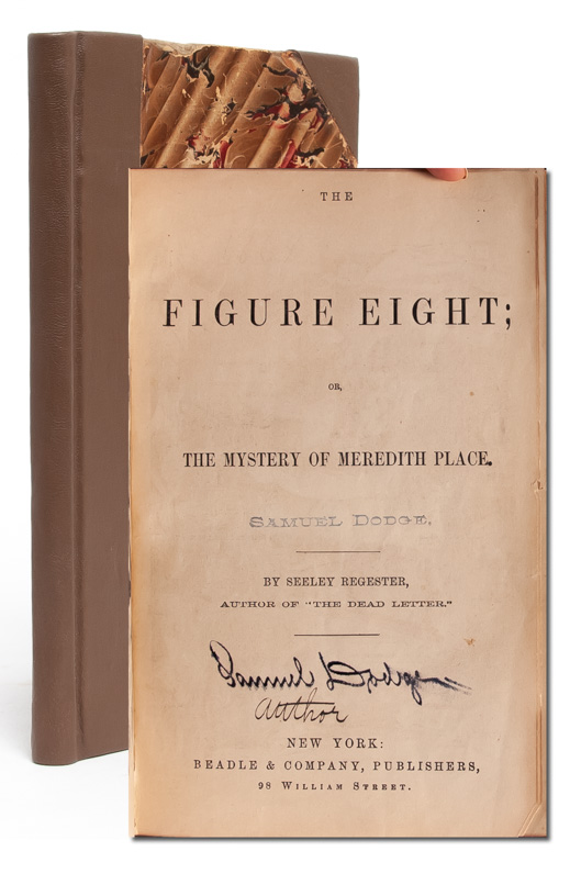 The Figure Eight; or, The Mystery of Meredith Place. Seeley Regester, The Author of the Dead Letter, Metta Victoria Fuller Victor.