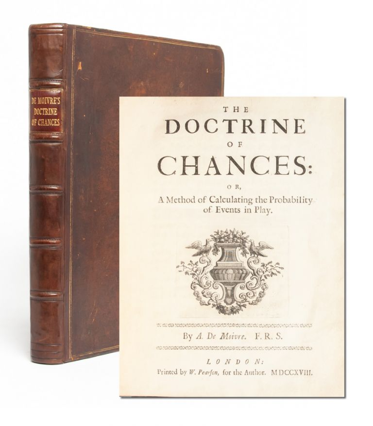 The Doctrine of Chances: or, a Method of Calculating the Probability of Events in Play