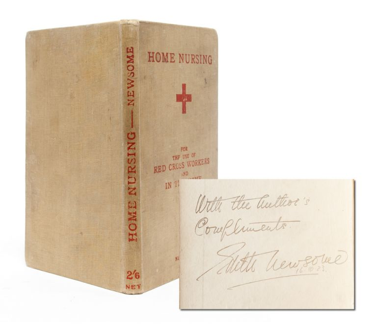 Home Nursing: Comprising Lectures Given to Detachments of the British Red Cross Society (First edition signed). Women in Medicine, Edith Newsome.