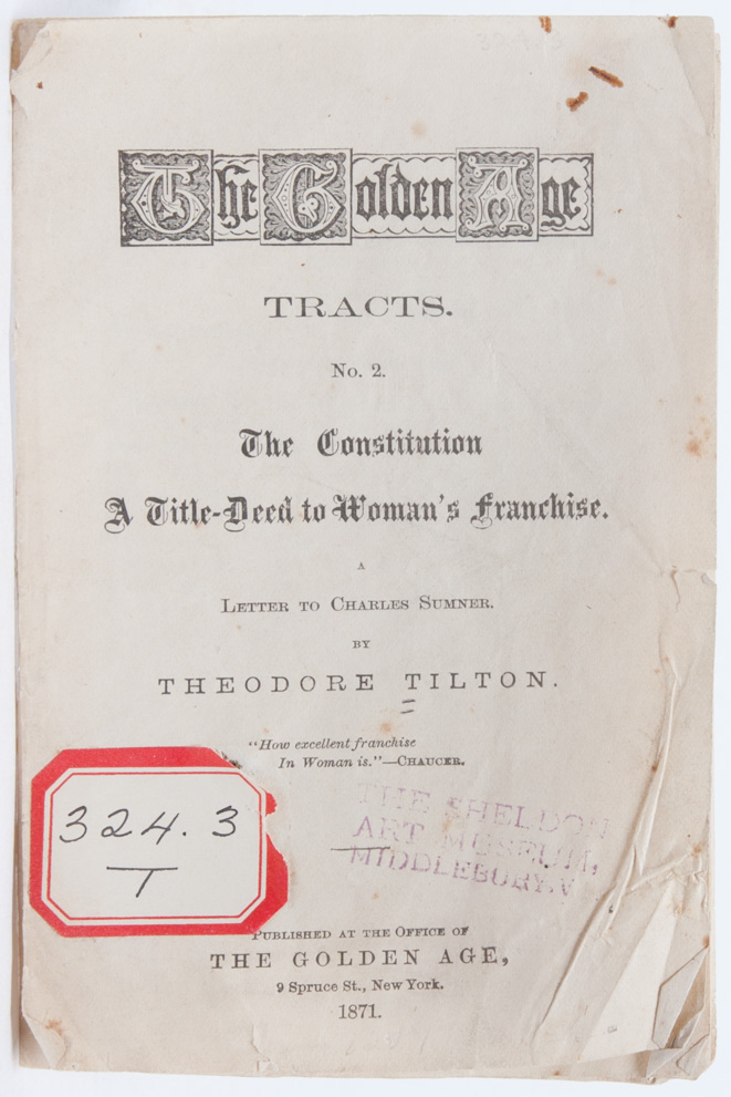 The Constitution. A Title-Deed to Woman's Franchise. A Letter to Charles Sumner. in The Golden...