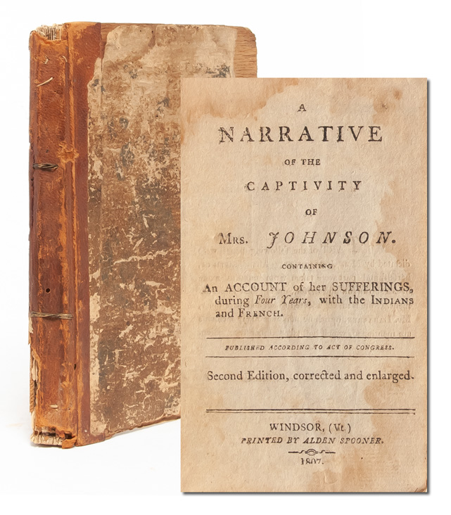 A Narrative of the Captivity of Mrs. Johnson. Containing an Account of her Sufferings, During...