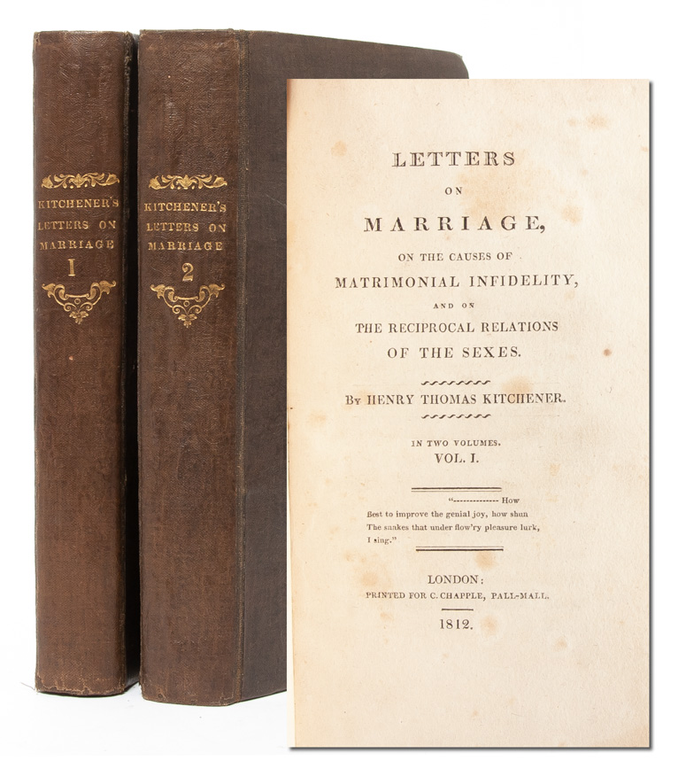 Letters on Marriage, on the Causes of Matrimonial Infidelity, and on the Reciprocal Relations of the Sexes (in 2 vols). Henry Thomas Kitchener.