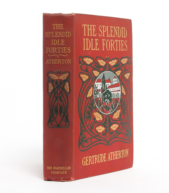The Splendid Idle Forties: Stories of Old California. Gertrude Atherton.