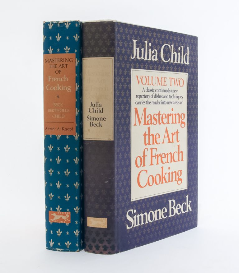 Mastering the Art of French Cooking (Volumes One and Two). Julia Child, Simone Beck, Louisette Bertholle.