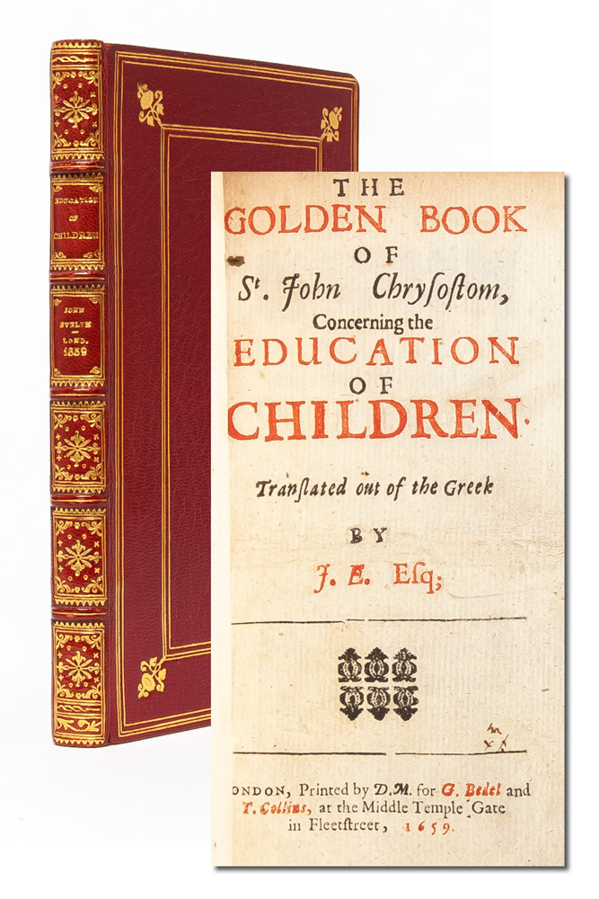 The Golden Book of St. John Chrysostom, Concerning the Education of Children. Translated out of...