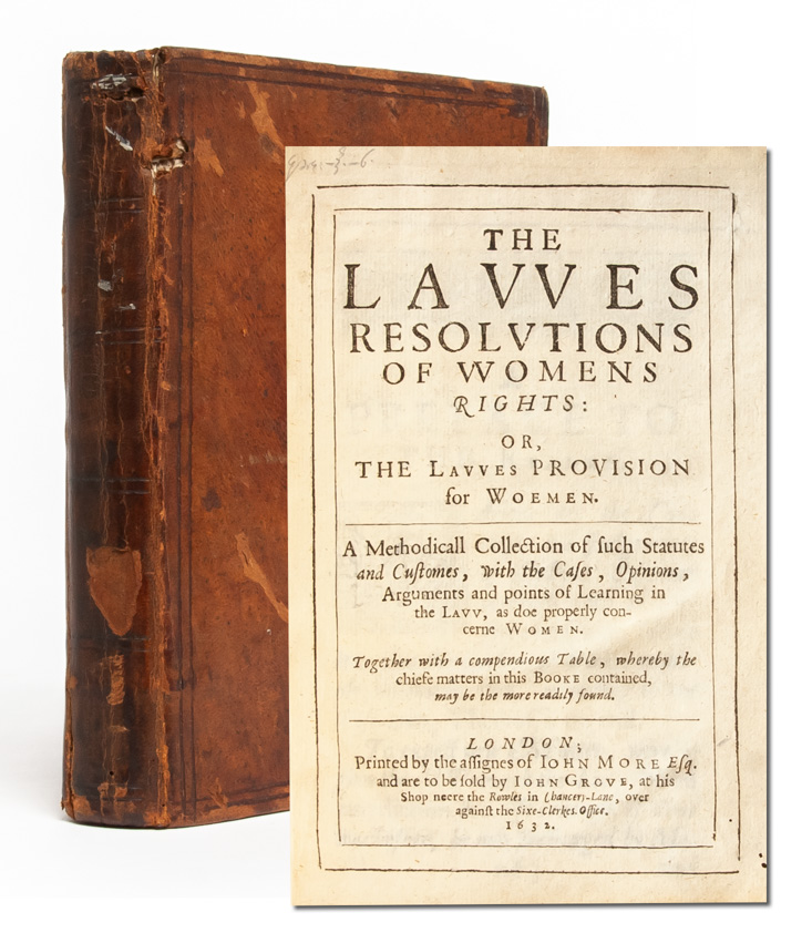 The Lawes Resolutions of Womens Rights; or, The Lawes Provision for Woemen