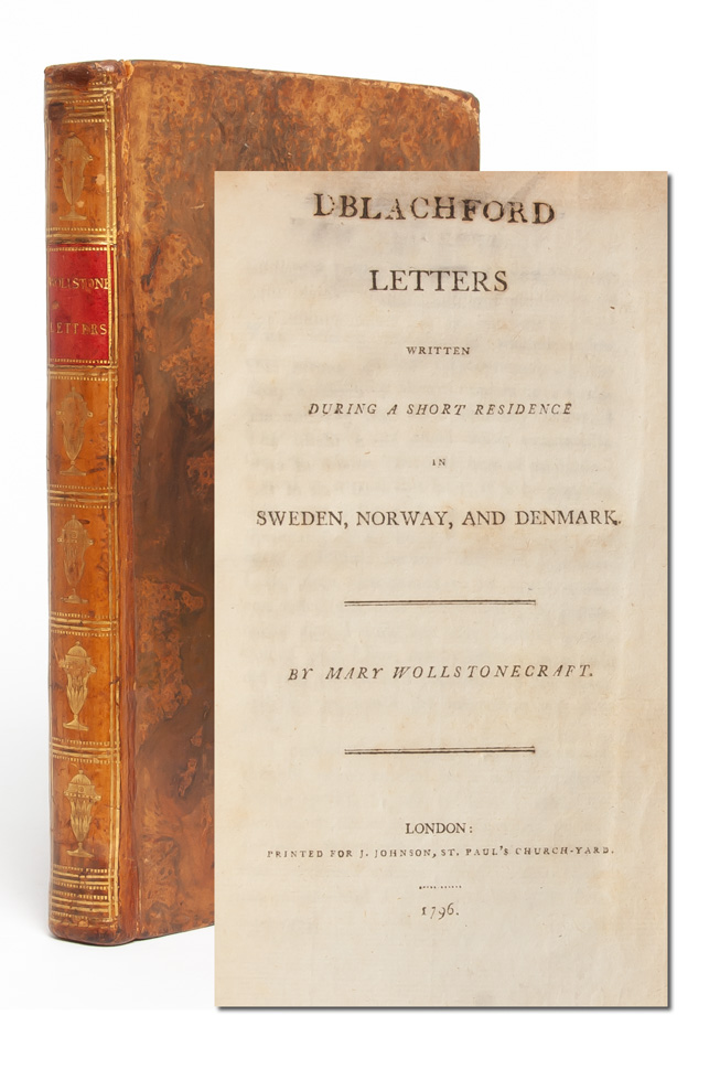 Letters written during a short residence in Sweden, Norway, and Denmark. Mary Wollstonecraft.