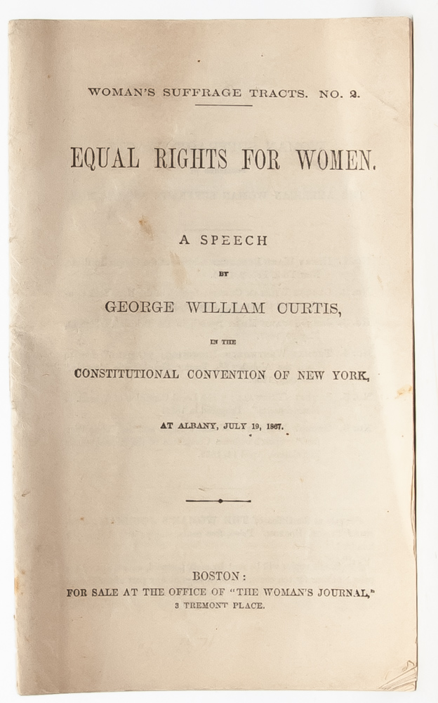 Equal Rights for Women, A Speech by George William Curtis [with] New England Woman Suffrage...