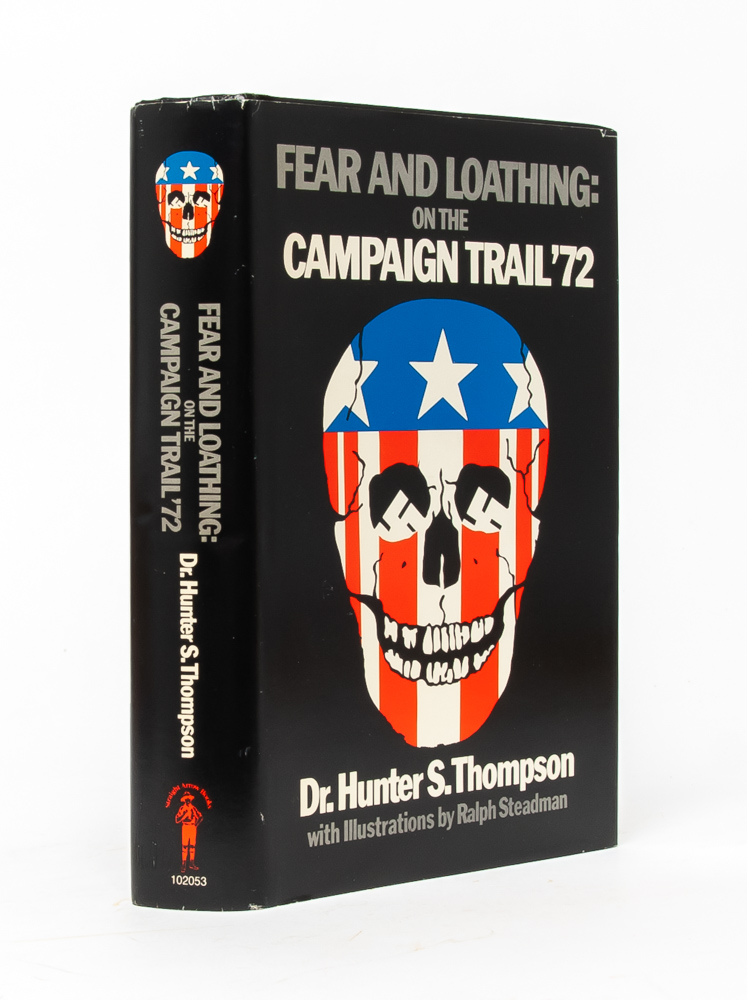 Fear and Loathing: On the Campaign Trail '72. Hunter S. Thomson.