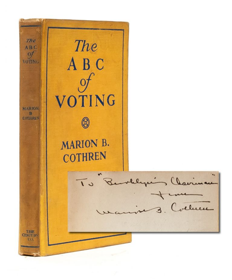 The ABC of Voting: A Handbook on Government and Politics for the Women of New York State (Presentation copy). Marion B. Cothren.