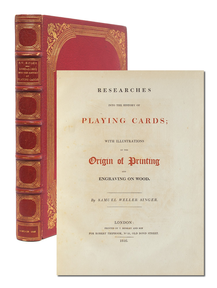 Researches into the History of Playing Cards: with Illustrations on the Origin of Printing and Engraving on Wood. Samuel Weller Singer.