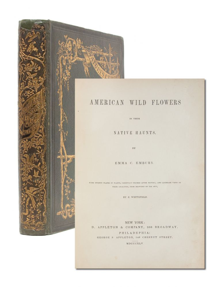 American Wild Flowers in their Native Haunts. Emma C. Embury.