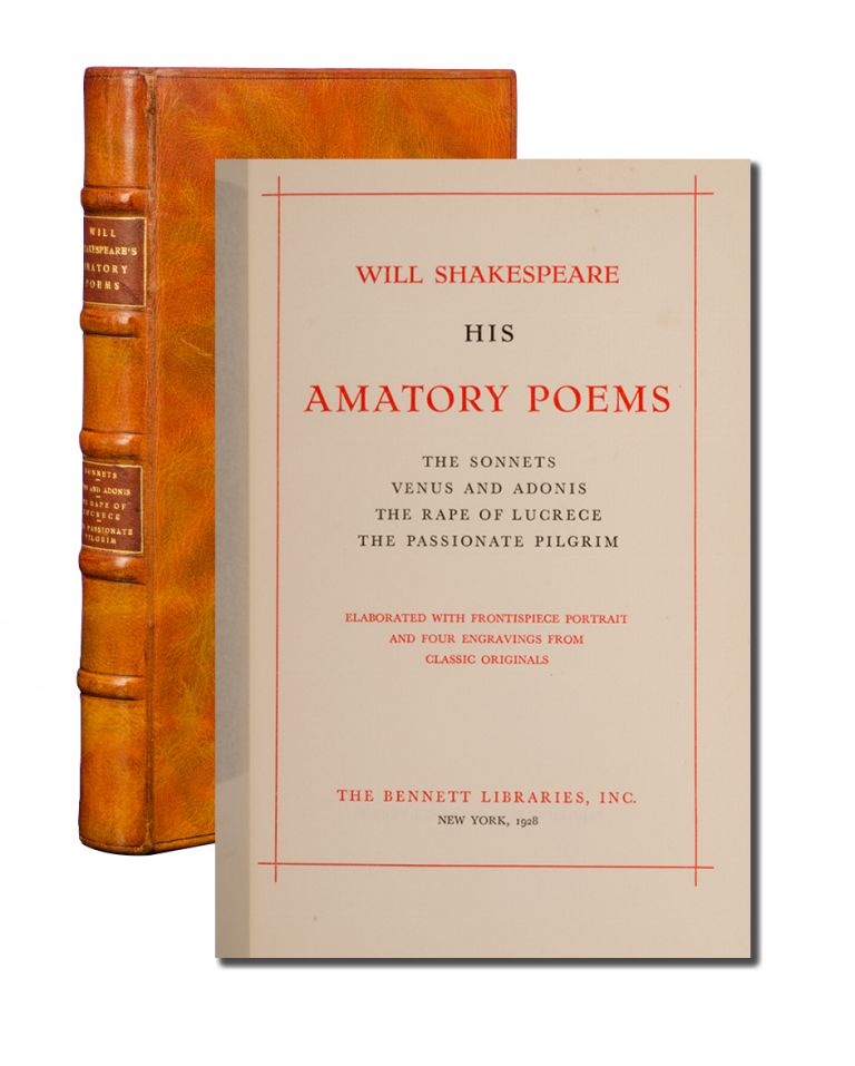 Will Shakespeare. His Amatory Poems. The Sonnets. Venus and Adonis. The Rape of Lucrece. The...