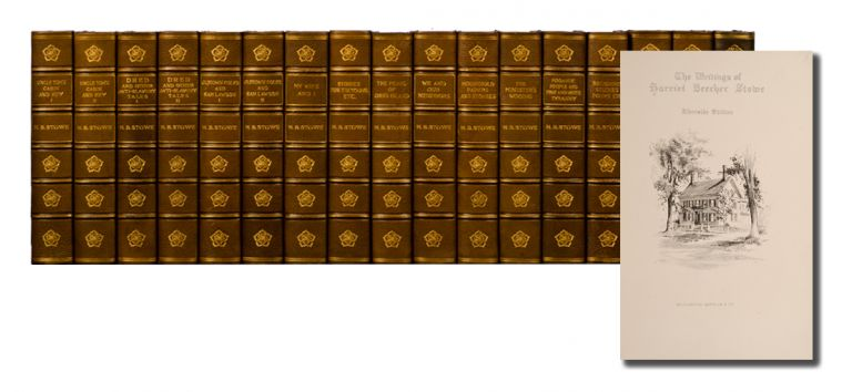 The Writings of Harriet Beecher Stowe [with] Life and Letters of Harriet Beecher Stowe (in 17 vols