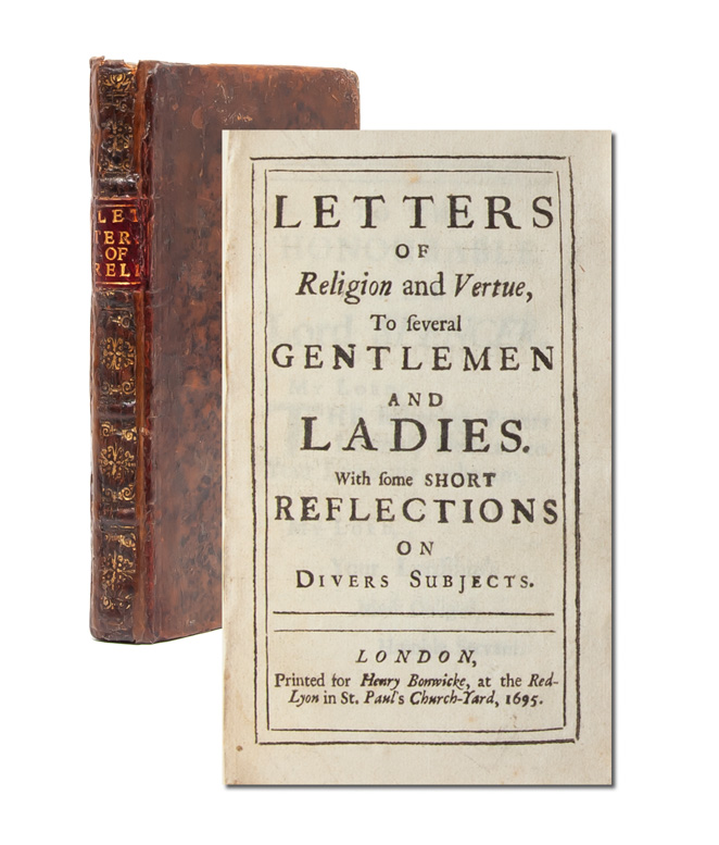 Letters of Religion and Vertue, to several gentlemen and ladies. With short reflections on divers...