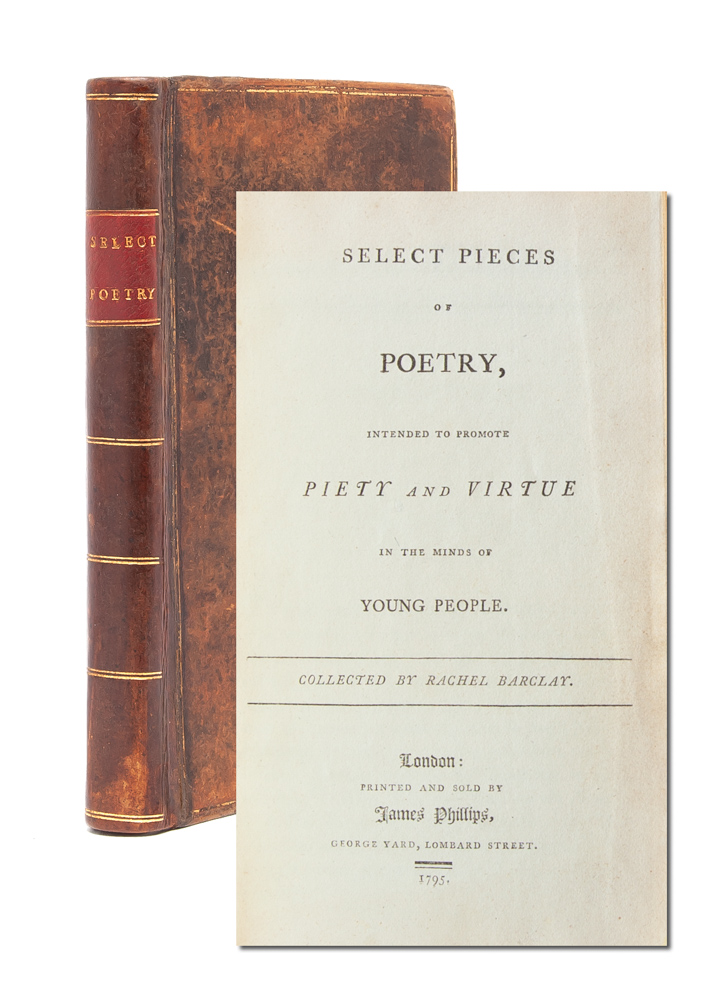 Select Pieces of Poetry Intended to Promote Piety and Virtue in the Minds of Young People (Family Presentation Copy). Rachel Barclay.